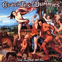 Crash Test Dummies Crash Test Dummies. God Shuffled His Feet crash test dummies crash test dummies oooh la la