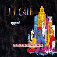 Дж.Дж. Кейл J.J. Cale. Travel Log джон кейл john cale conflict