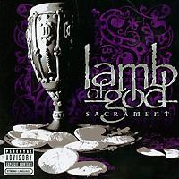 Lamb Of God Lamb Of God. Sacrament lamb of god lamb of god sacrament
