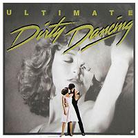 Ultimate Dirty Dancing. Original Soundtrack все цены