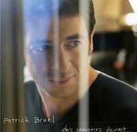 Патрик Брюэль Patrick Bruel. Des Souvenirs Devant... (ECD) patrick bruel riorges