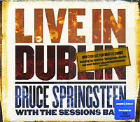 Брюс Спрингстин,The Sessions Band Bruce Springsteen With The Sessions Band. Live In Dublin (2 CD) little river band live exposure