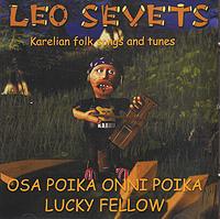 Лео Севец Leo Sevets. Osa Poika Onni Poika. Lucky Fellow leo kunnas gort ashryn iii osa rahu