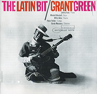 Grant Green. The Latin Bit