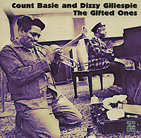 Каунт Бэйси,Диззи Гиллеспи,Рэй Браун,Микей Рокер Original Jazz Classics. Count Basie And Dizzy Gillespie. The Gifted Ones дюк эллингтон каунт бэйси гленн миллер вуди херман jazz legends swing and big bands