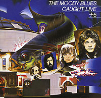 """""""The Moody Blues"""" The Moody Blues. Caught Live + 5"""