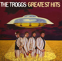 The Troggs The Troggs. Greatest Hits cd george benson the greatest hits of all