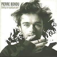 Pierre Bondu.  Quelqu'un Quelque Part Второй альбом взлохмаченного бельгийского романтика Пьера Бондю...