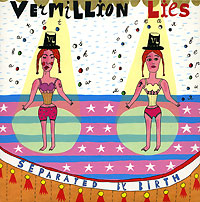 Vermillion Lies Vermillion Lies. Separated By Birth liquid lies