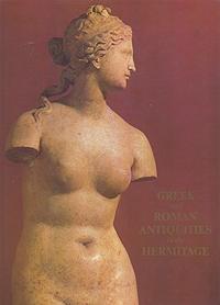 Ксения Горбунова,Ирина Саверкина Greek and Roman antiquities in the Hermitage
