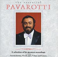 Лучано Паваротти Luciano Pavarotti. The Essential luciano pavarotti forever