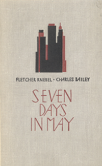 Seven days in may | Нибел Флетчер, Бейли Чарлз