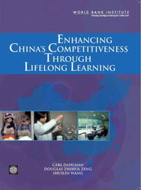 Enhancing China's Competitiveness Through Lifelong Learning enhancing china s competitiveness through lifelong learning