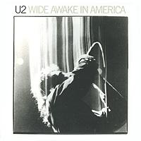 U2 U2. Wide Awake In America
