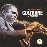 Фото - Джон Колтрейн John Coltrane. My Favorite Things: Coltrane At Newport худи print bar my favorite