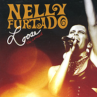 Nelly Furtado. Loose. The Concert