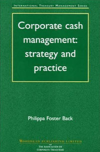 Corporate Cash Management: Strategy and Practice corporate cash management strategy and practice