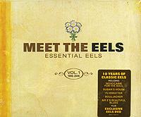 Eels Eels. Essential Eels 1996-2006. Vol. 1 (CD + DVD) eels manchester