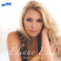 Eliane Elias. Bossa Nova Stories . ...