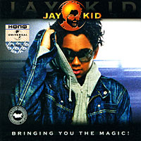 Jay-Kid. Bringing You The Magic!