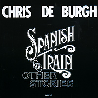 Крис Де Бург Chris De Burgh. Spanish Train And Other Stories цена