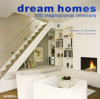 Dream Homes: 100 Inspirational Interiors inside utopia visionary interiors and futuristic homes