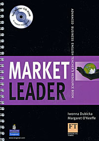 Market Leader: Advanced Business English Teacher's Resource Book (+ CD-ROM) brook hart g business benchmark advanced higher teacher s resource book