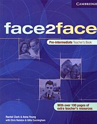 Face2Face: Pre-intermediate Teacher's Book | Редстон Крис, Cunningham Gillie