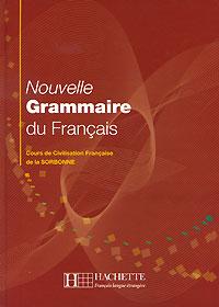 Nouvelle Grammaire du Francais: Cours de Civilisation Francaise de la Sorbonne panorama de la langue francaise 3 methode de francais