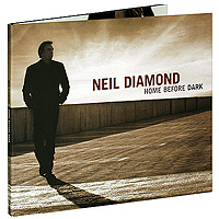 Нил Даймонд Neil Diamond. Home Before Dark neil diamond hot august night