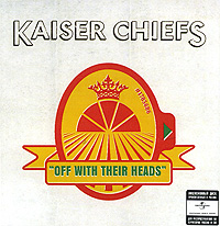 Kaiser Chiefs. Off With Their Heads