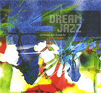 DJ Custo Dream Jazz. Compiled And Mixed By DJ Custo фрик номд dj ramires freak nomad new account mixed album by dj ramires