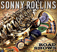 Сонни Роллинз,Клифтон Андерсон,Марк Соскин,Стефен Скотт Sonny Rollins. Road Shows. Vol. 1 сонни роллинз орнэт коулмен рой харгрув джим холл рассел мэлоун sonny rollins road shows vol 2