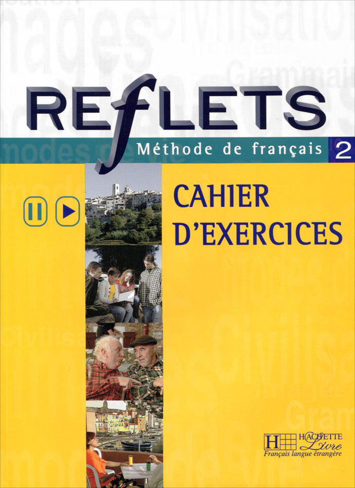Reflets 2: Methode de francais: Cahier D'Exercices