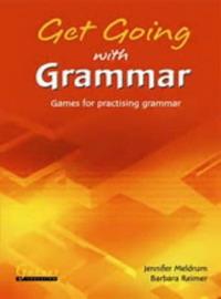 Get Going with Grammar - Games for Practising Grammar (Garnet ELT Photocopiable Games Series): Games for Practising Grammar 101 games to play