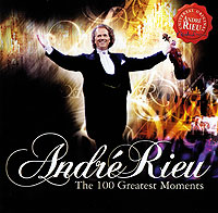 Андрэ Рье Andre Rieu. The 100 Greatest Moments (2 CD) андрэ рье andre rieu in love with maastricht