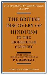 The British Discovery of Hinduism in the Eighteenth Century (European Understanding of India Series) the roots of hinduism
