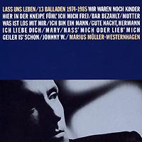 все цены на Мариус Мюллер-Вестернхаген Marius Mueller-Westernhagen. Lass uns Leben. 13 Balladen 1974-1985 онлайн