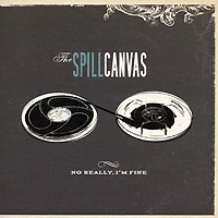 The Spill Canvas The Spill Canvas. No Really, I'm Fine ylw eco poly blend sngle drum spill pall
