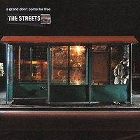 The Streets The Streets. A Grand Don't Come For Free the day the streets stood still