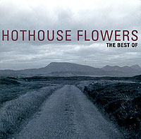 Hothouse Flowers Hothouse Flowers. The Best Of Hothouse Flowers flowers york