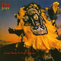 Доктор Джон Dr. John. Goin' Back To New Orleans доктор джон dr john locked down