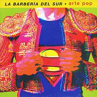 La Barberia Del Sur Sur. Arte Pop