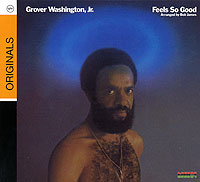 Гровер Вашингтон Grover Washington, Jr. Feels So Good