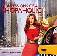 Confessions Of A Shopaholic. Original Soundtrack