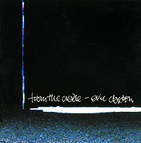 Эрик Клэптон Eric Clapton. From The Cradle eric newby what the traveller saw