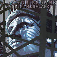 Джексон Браун Jackson Browne. Lives In The Balance джексон браун jackson browne for everyman