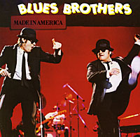 """""""The Blues Brothers Band"""" Blues Brothers. Made In America"""