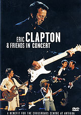 Eric Clapton & Friends In Concert: A Benefit For The Crossroads At Antigua eric clapton eric clapton give me strength 3 lp