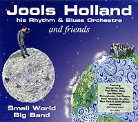 Jools Holland And His Rhythm & Blues Orchestra,Blues Orchestra And Friends Jools Holland & His Rhythm & Blues Orchestra And Friends. Small World Big Band jools holland jose feliciano jools holland jose feliciano as you see me now 180 gr